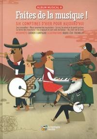 Marie-Eve Tremblay et Carmen Campagne - Faites de la musique ! - Six comptines d'hier et d'aujourd'hui. 1 CD audio