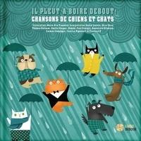 Marie-Eve Tremblay - Il pleut à boire debout, chansons de chiens et chats. 1 CD audio