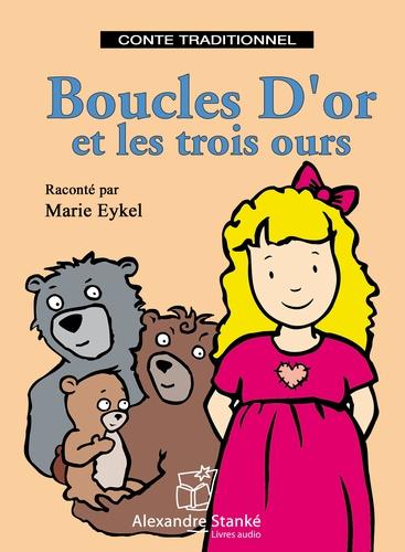 Marie Eykel - Boucles d'or et les trois ours. 1 CD audio