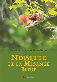 Marie-F Houlbrèque et Sylvain Mangel - Noisette et la mésange bleue.