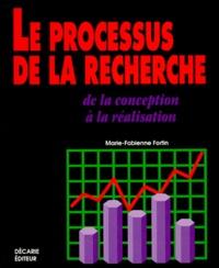 Marie-Fabienne Fortin - Le processus de la recherche - De la recherche à la conception.
