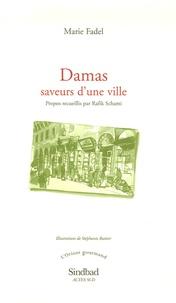 Marie Fadel - Damas, saveurs d'une ville.