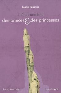 Marie Faucher - Il était une fois des princes & des princesses.