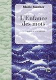 Marie Faucher et Henri Gougaud - L'Enfance des mots - L'étymologie vagabonde.