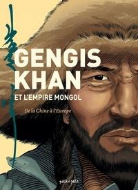 Marie Favereau Doumenjou et Laurent Seigneuret - Gengis Khan et l'empire Mongol.