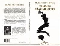 Marie-Félicité Ebokéa - Femmes fragmentées.
