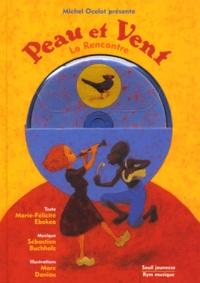 Marie-Félicité Ebokéa et Michel Ocelot - Peau et Vent - La rencontre. 1 CD audio
