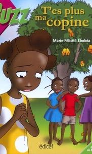 Marie-Félicité Ebokéa - T'es plus ma copine.