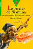 Marie Féraud - Le sorcier de Niamina - Et autres contes d'Afrique de l'Ouest.