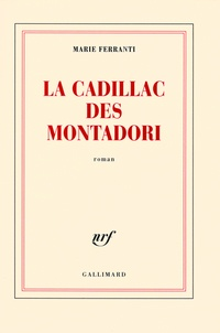 Marie Ferranti - La Cadillac des Montadori.