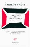 Marie Ferranti - La passion de Maria Gentile - Pièces en cinq tableaux.