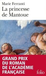 Marie Ferranti - La princesse de Mantoue.
