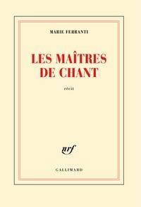 Marie Ferranti - Les maîtres de chant.