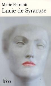 Marie Ferranti - Lucie de Syracuse.