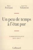 Marie Ferranti et Jean-Guy Talamoni - Un peu de temps à l'état pur - Correspondance 2013-2017.