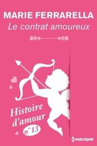 Marie Ferrarella - Le contrat amoureux - Histoire d'amour nº 13.