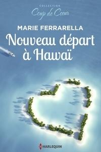 Marie Ferrarella - Nouveau départ à Hawaï.