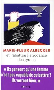 Marie-Fleur Albecker - Et j'abattrai l'arrogance des tyrans.
