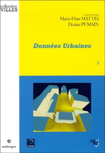 Marie-Flore Mattei et Denise Pumain - Données urbaines - Tome 3.