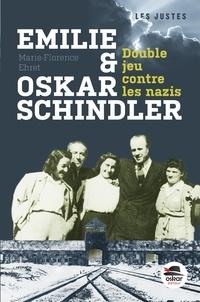 Marie-Florence Ehret - Emilie et Oskar Schindler - Double jeu contre les nazis.
