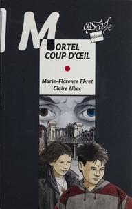 Marie-Florence Ehret et Claire Ubac - Mortel coup d'oeil.