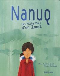 Marie-Florence Ehret et Antoine Guilloppé - Nanuq - Les Mille Vies d'un Inuit.