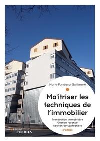 Marie Fondacci Guillarmé - Maîtriser les techniques de l'immobilier - Transaction immobilière, gestion locative et gestion de copropriété.