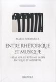 Marie Formarier - Entre rhétorique et musique ? - Essai sur le ryhthme latin antique et médiéval.