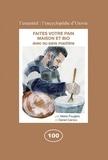 Marie Fougère et Daniel Caniou - Faites votre pain, maison et bio - Avec ou sans machine.