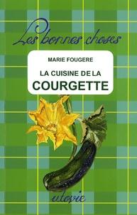 Marie Fougère - La cuisine de la courgette.