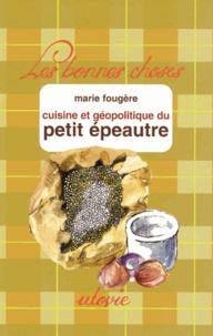 Marie Fougère - La cuisine du petit épeautre.