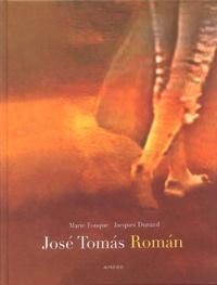 Marie Fouque et Jacques Durand - José Tomas Roman.