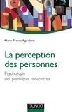 Marie-France Agnoletti - La perception des personnes - Psychologie des premières rencontres.