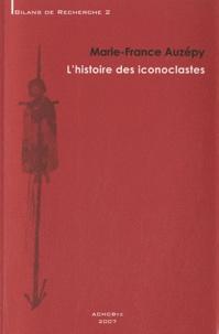 Marie-France Auzépy - L'histoire des iconoclastes.