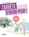 Marie-France Ballet de Coquereaumont et Emmanuel Ballet de Coquereaumont - J'arrête d'avoir peur ! - 21 jours pour renouer avec son enfant intérieur.