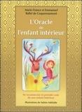 Marie-France Ballet de Coquereaumont et Emmanuel Ballet de Coquereaumont - L'Oracle de l'enfant intérieur - Se reconnecter et prendre soin de son enfant intérieur. Avec 60 cartes couleur et une pochette satinée.