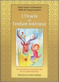 L'Oracle de l'enfant intérieur- Se reconnecter et prendre soin de son enfant intérieur. Avec 60 cartes couleur et une pochette satinée - Marie-France Ballet de Coquereaumont |