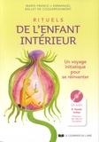 Marie-France Ballet de Coquereaumont et Emmanuel Ballet de Coquereaumont - Rituels de l'enfant intérieur - Un voyage initiatique pour se réinventer. 1 CD audio