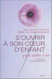 Marie-France Ballet de Coquereaumont et Emmanuel Ballet de Coquereaumont - S'ouvrir à son coeur d'enfant - Pour naître à soi.