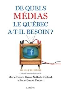 Marie-France Bazzo et Nathalie Collard - De quels médias le Québec a-t-il besoin?.