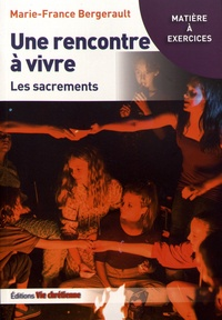 Une rencontre à vivre - Les sacrements.pdf