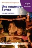 Marie-France Bergerault - Une rencontre à vivre - Les sacrements.