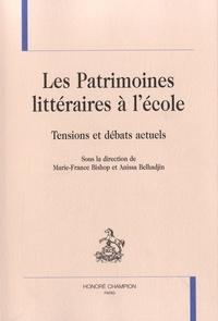 Marie-France Bishop et Anissa Belhadjin - Les patrimoines littéraires à l'école - Tensions et débats actuels.