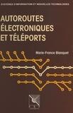 Marie-France Blanquet - Autoroutes électroniques et téléports.