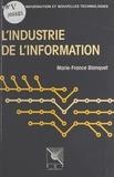 Marie-France Blanquet - L'industrie de l'information : l'offre et la demande.