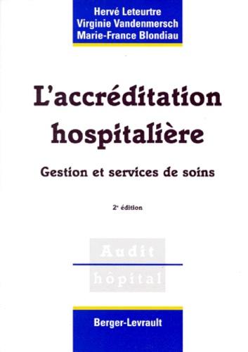 L'ACCREDITATION HOSPITALIERE. Gestion et services de soins, 2ème édition