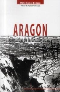 Marie-France Boireau - Aragon romancier de la Grande Guerre et penseur de l'Histoire.