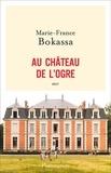 Marie-France Bokassa - Au château de l'ogre.