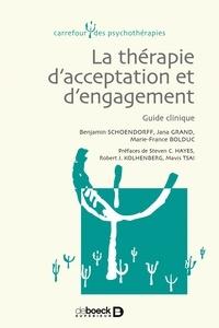 Marie-France Bolduc et Jana Grand - La thérapie d'acceptation et d'engagement - Guide clinique.