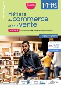 Marie-France Borgnet et Béatrice Maigret - Métiers du commerce et de la vente option A 1re-Tle Bac Pro.